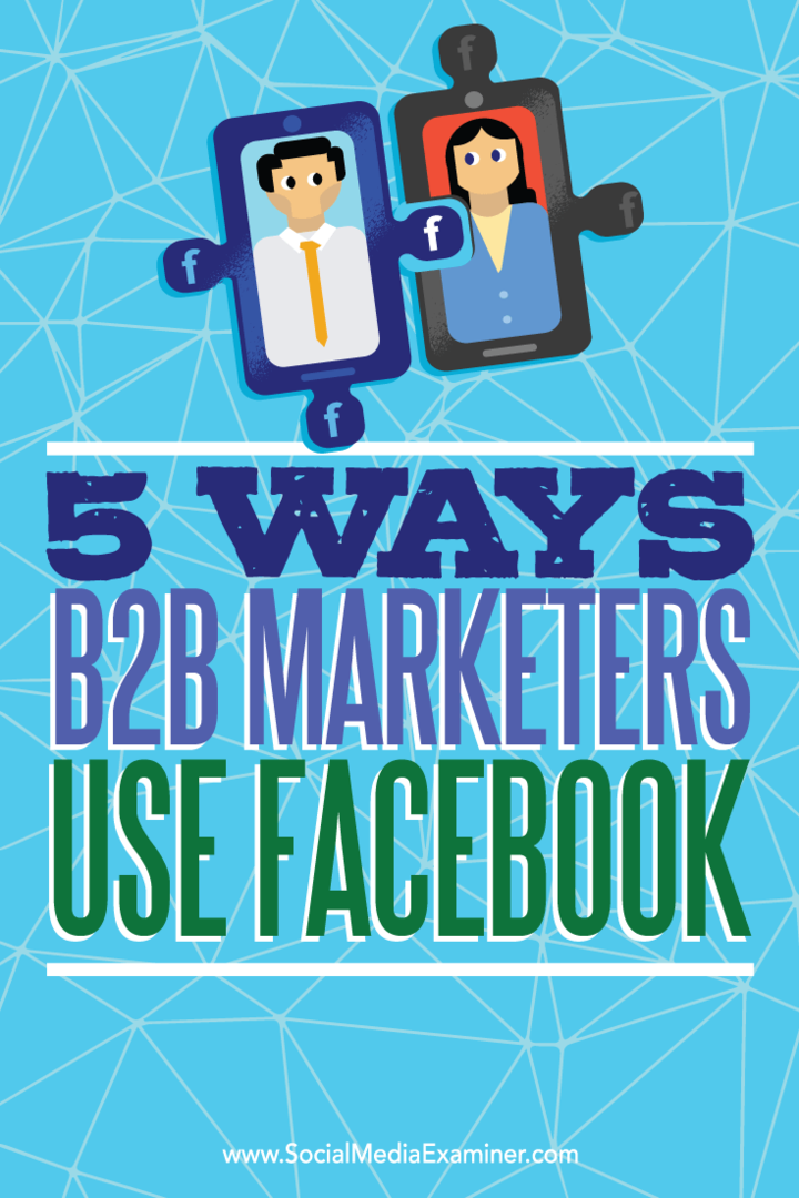 5 maneras en que los especialistas en marketing B2B usan Facebook: examinador de redes sociales